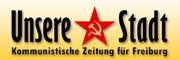 Unsere Stadt – Kommunistische Zeitung für Freiburg